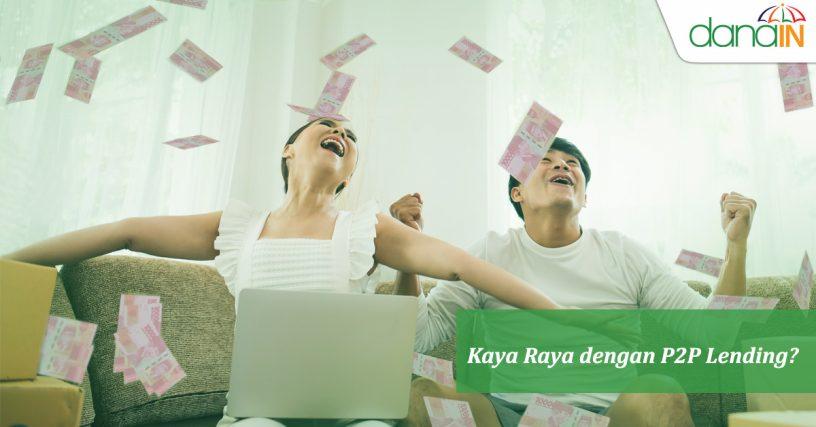 Jadi_Kaya_Raya_melalui_P2P_Lending_Memang_Bisa_Cek_Jawabannya_di_Sini