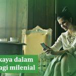 Milenial_5_hal_ini_Harus_Kamu_Lakukan_jika_Mau_Kaya_dalam_5_Tahun