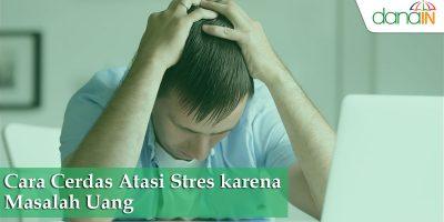 Cara-Cerdas-Atasi-Stres-karena-Masalah-Uang