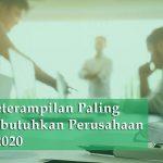 Sederet-Keterampilan-Paling-Banyak-Dibutuhkan-Perusahaan-di-Tahun-2020