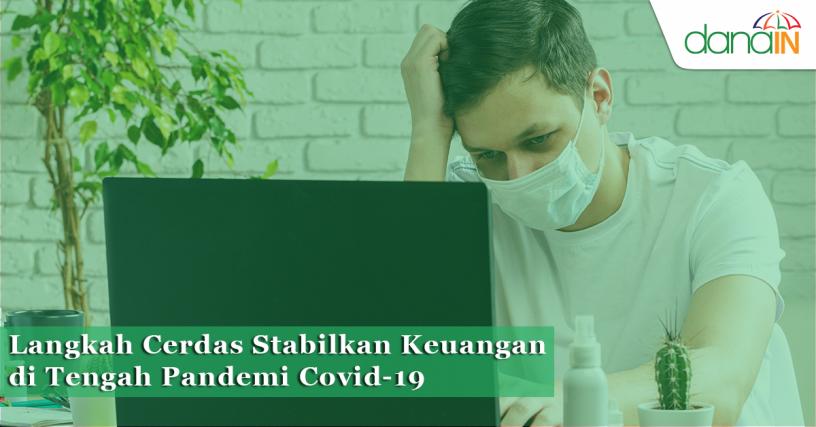 Langkah Cerdas Stabilkan Keuangan di Tengah Pandemi Covid-19