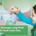 5_Hal_tentang_Keuangan_yang_Perlu_Diajarkan_pada_Anak_Sejak_Dini_Jangan_Ditunda_