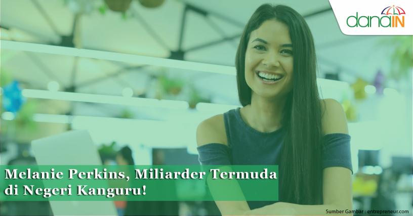 Melanie Perkins, Miliarder Termuda di Negeri Kanguru!