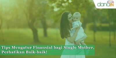 Tips Mengatur Finansial bagi Single Mother, Perhatikan Baik-baik!