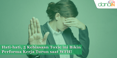 Hati-hati,_5_Kebiasaan_Toxic_ini_Bikin_Performa_Kerja_Turun_saat_WFH!