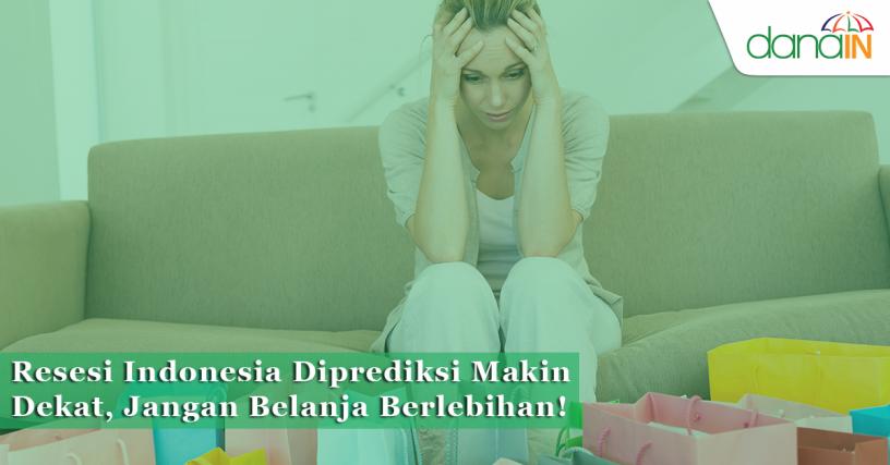 Resesi_Indonesia_Diprediksi_Makin_Dekat,_Jangan_Belanja_Berlebihan!