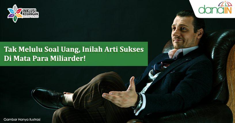 Tak_Melulu_Soal_Uang,_Inilah_Arti_Sukses_Di_Mata_Para_Miliarder!