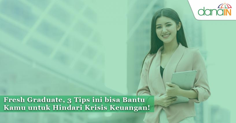 Fresh_Graduate,_3_Tips_ini_bisa_Bantu_Kamu_untuk_Hindari_Krisis_Keuangan!