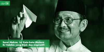 Danain-kalimat_mutiara_dari_BJ_Habibie-Foto BJ Habibie