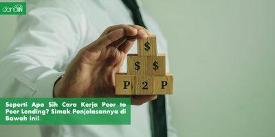 Danain_Cara-kerja-peer-to-peer-lending-gambar p2p lending