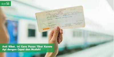 Danain_Cara_pesan_tiket_kereta_api-Gambar tiket kereta api